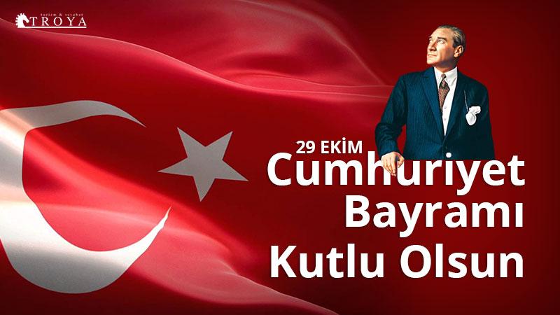 29 Ekim Cumhuriyet Bayramı kutlu olsun - Troya Tur